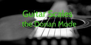 guitar scale - the dorian mode