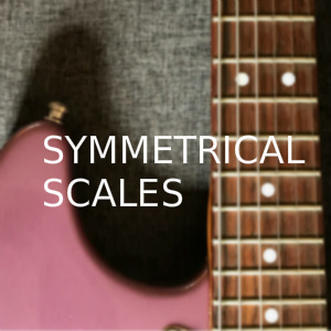 Symmetrical guitar scales
