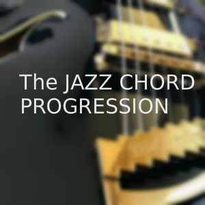 What is a Jazz Chord Progression?