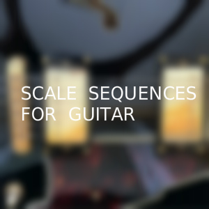 Scale Sequences for Guitar